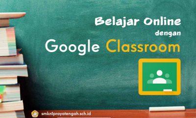 Belajar Online dengan Google Classrooml